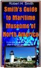 Smith's Guide to Maritime Museums of North America